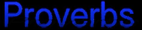 Click logo for more Proverbs